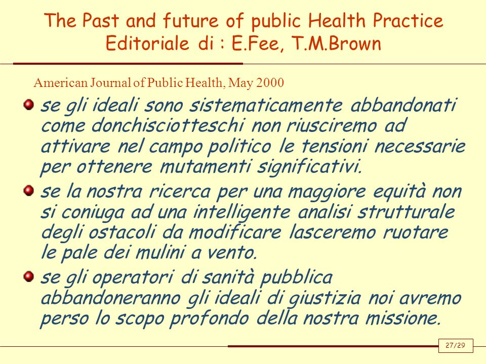 The Past and future of public Health Practice Editoriale di : E.Fee, T.M.Brown