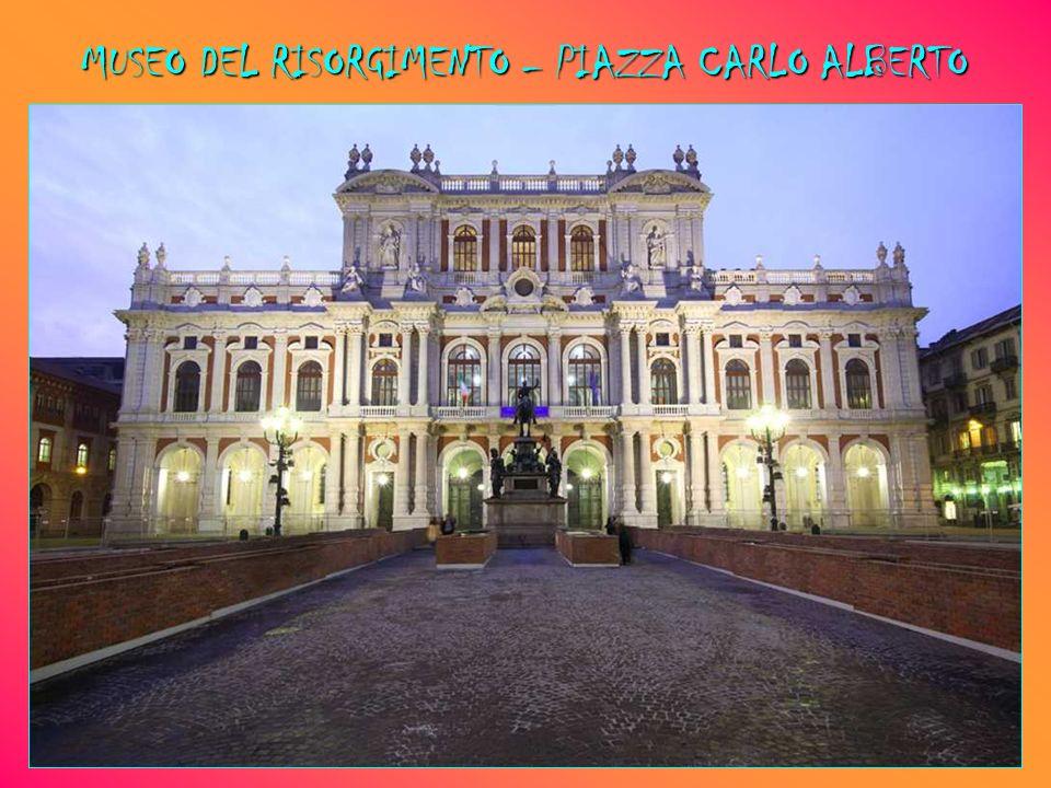 MUSEO DEL RISORGIMENTO – PIAZZA CARLO ALBERTO