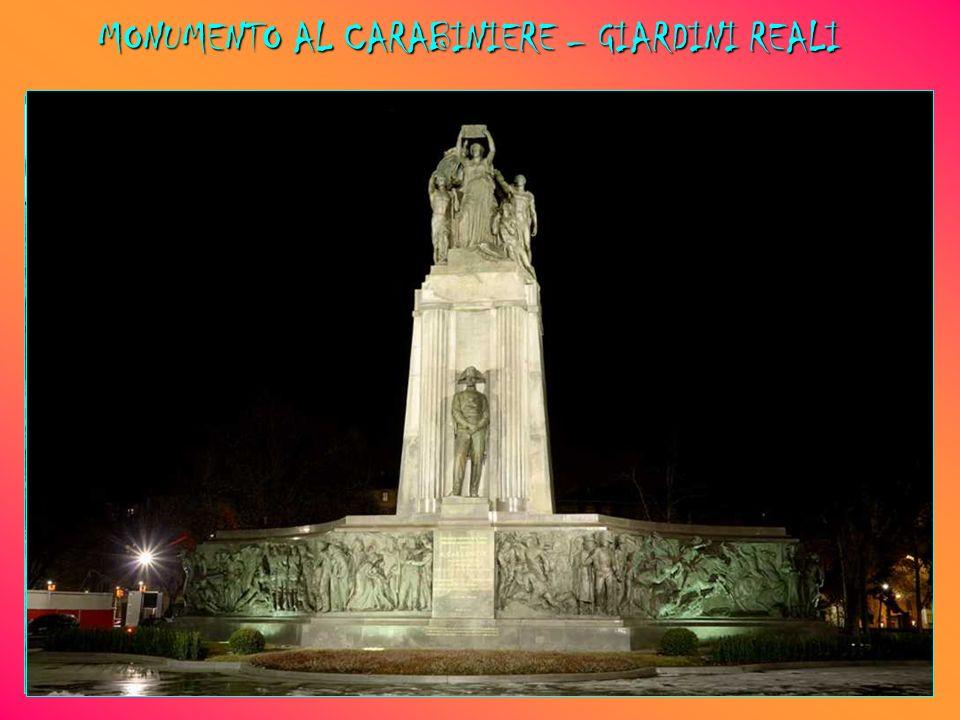 MONUMENTO AL CARABINIERE – GIARDINI REALI