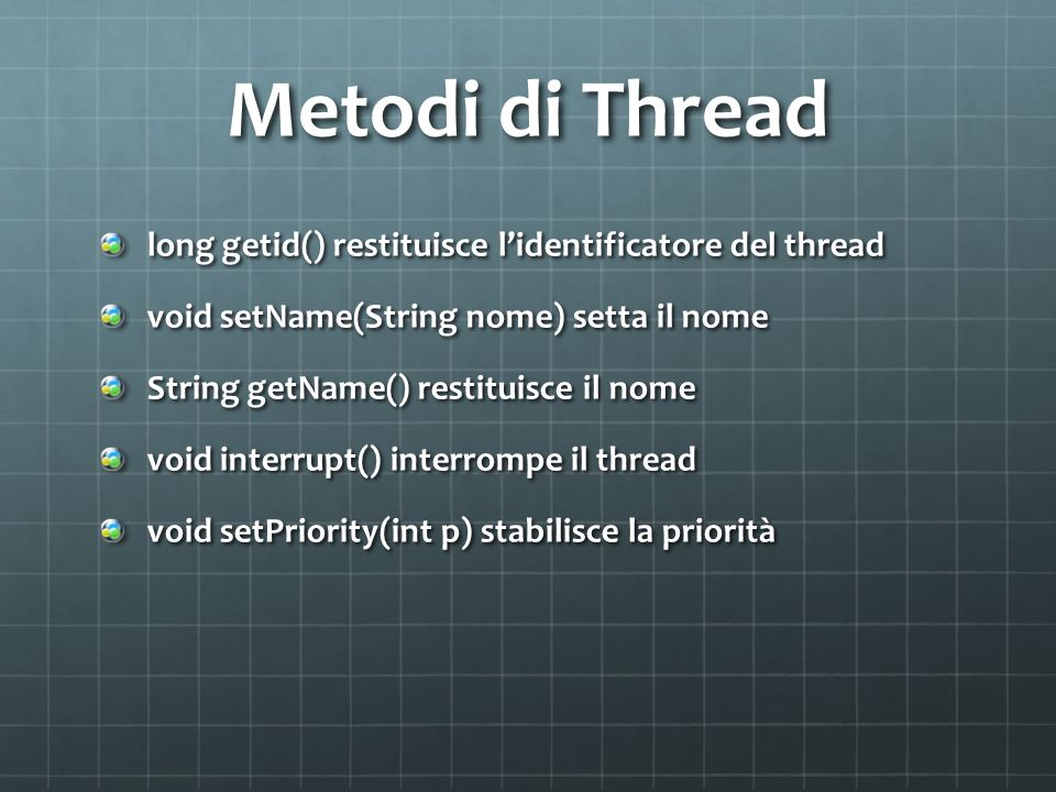 Metodi di Thread long getid() restituisce l'identificatore del thread
