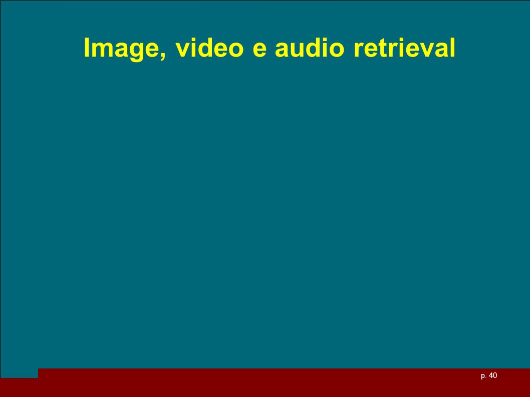 Image, video e audio retrieval