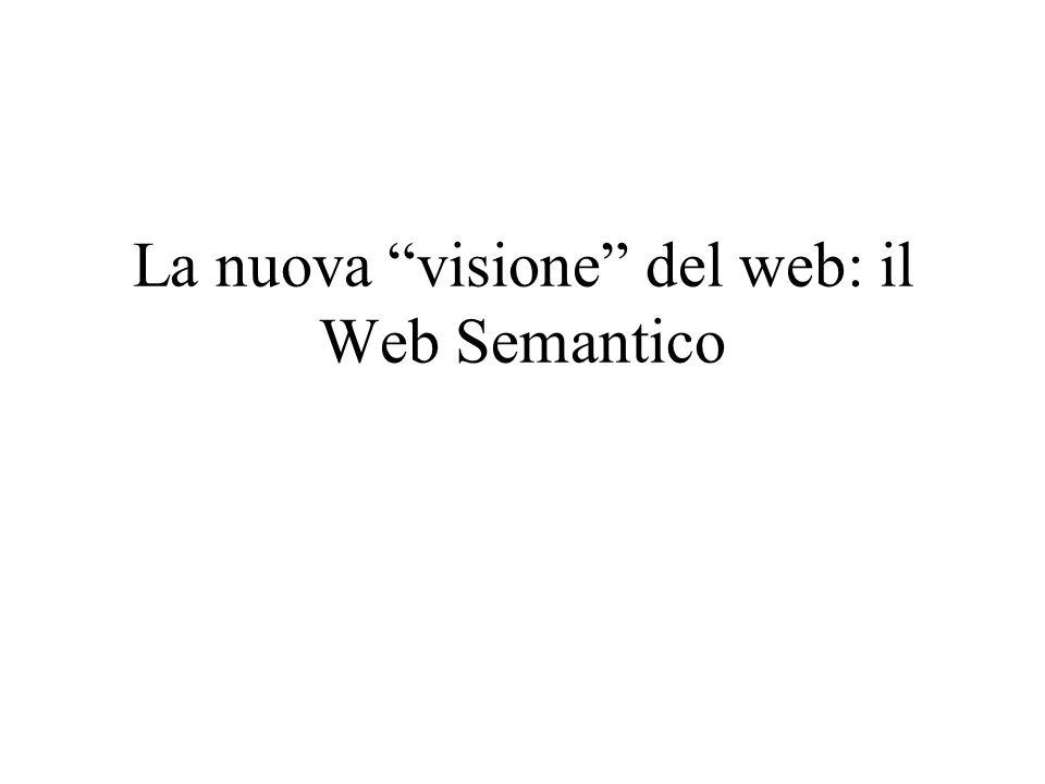 La nuova visione del web: il Web Semantico