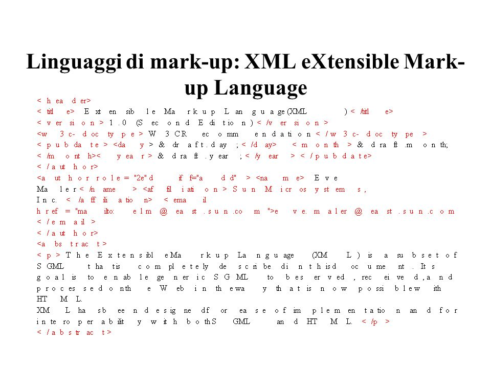 Linguaggi di mark-up: XML eXtensible Mark-up Language