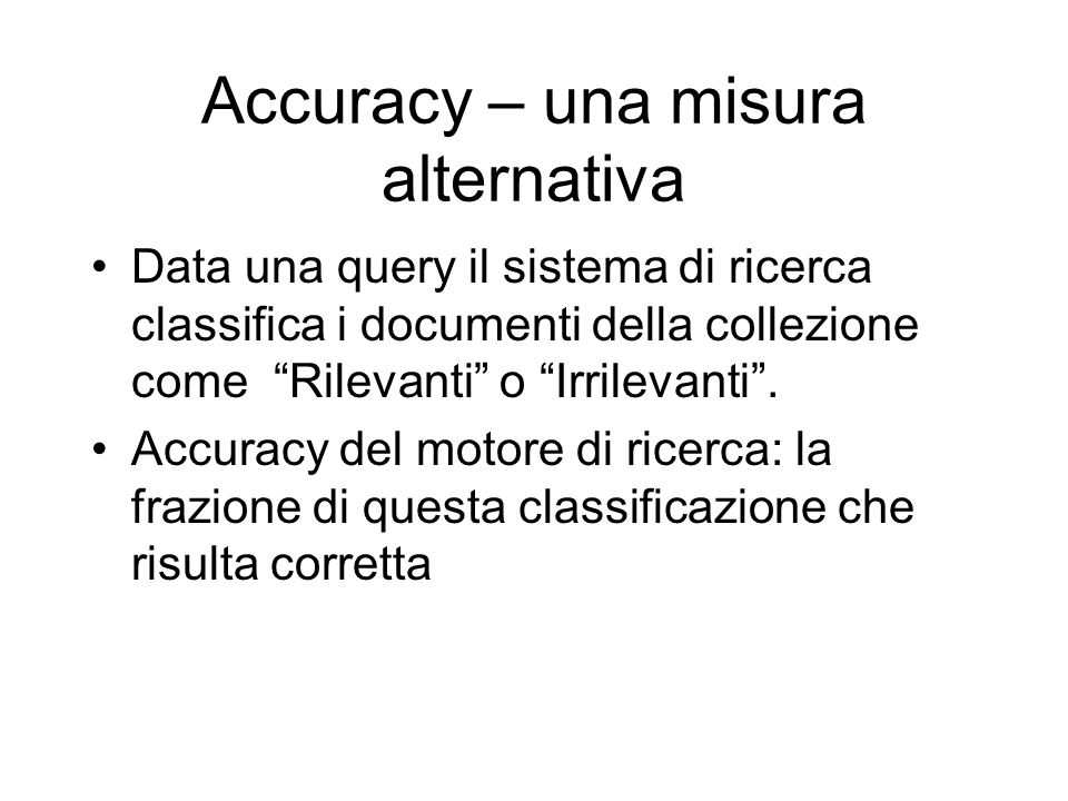 Accuracy – una misura alternativa