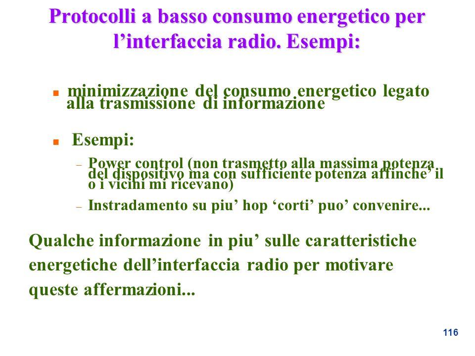 Protocolli a basso consumo energetico per l'interfaccia radio. Esempi: