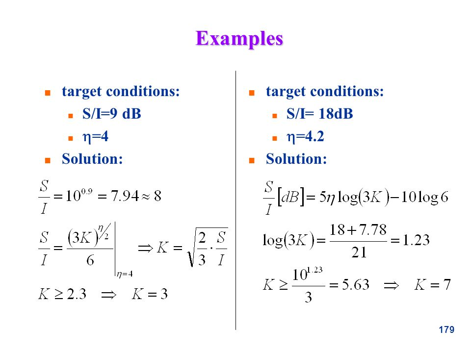 Examples target conditions: S/I=9 dB h=4 Solution: target conditions: