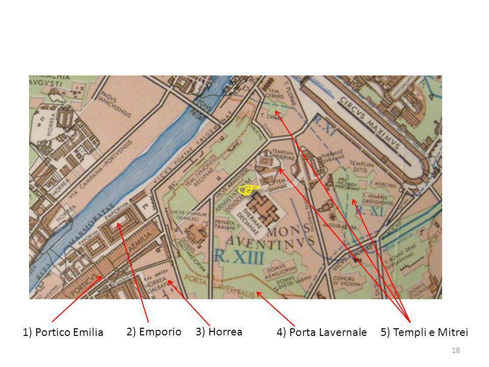 1) Portico Emilia 2) Emporio 3) Horrea 4) Porta Lavernale 5) Templi e Mitrei