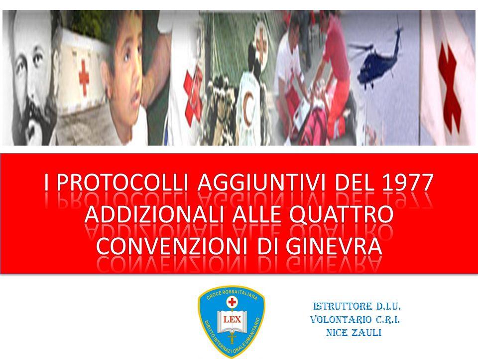 I PROTOCOLLI AGGIUNTIVI DEL 1977 ADDIZIONALI ALLE QUATTRO CONVENZIONI DI GINEVRA
