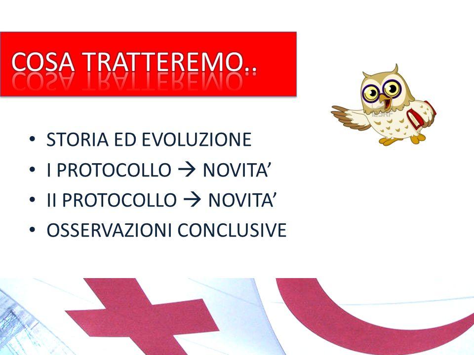 COSA TRATTEREMO.. STORIA ED EVOLUZIONE I PROTOCOLLO  NOVITA'