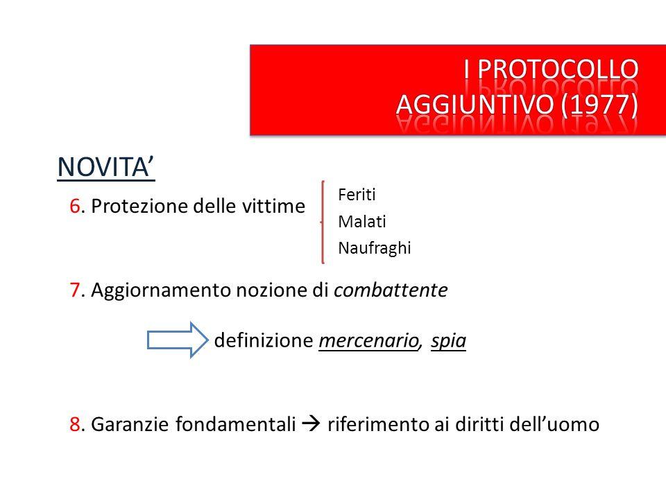 I PROTOCOLLO AGGIUNTIVO (1977) NOVITA' 6. Protezione delle vittime