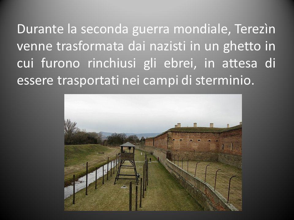 Durante la seconda guerra mondiale, Terezìn venne trasformata dai nazisti in un ghetto in cui furono rinchiusi gli ebrei, in attesa di essere trasportati nei campi di sterminio.