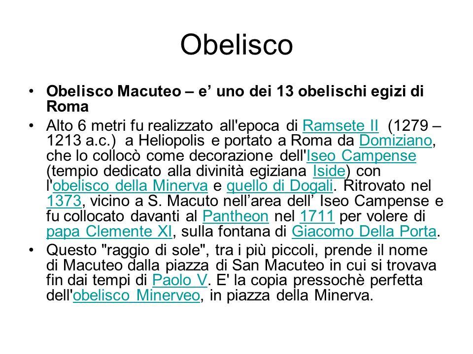 Obelisco Obelisco Macuteo – e' uno dei 13 obelischi egizi di Roma