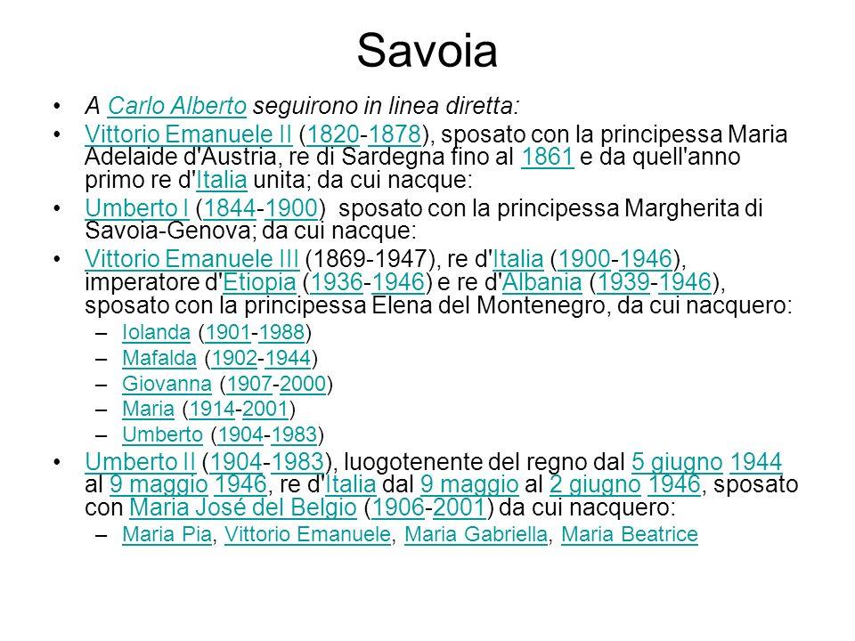 Savoia A Carlo Alberto seguirono in linea diretta: