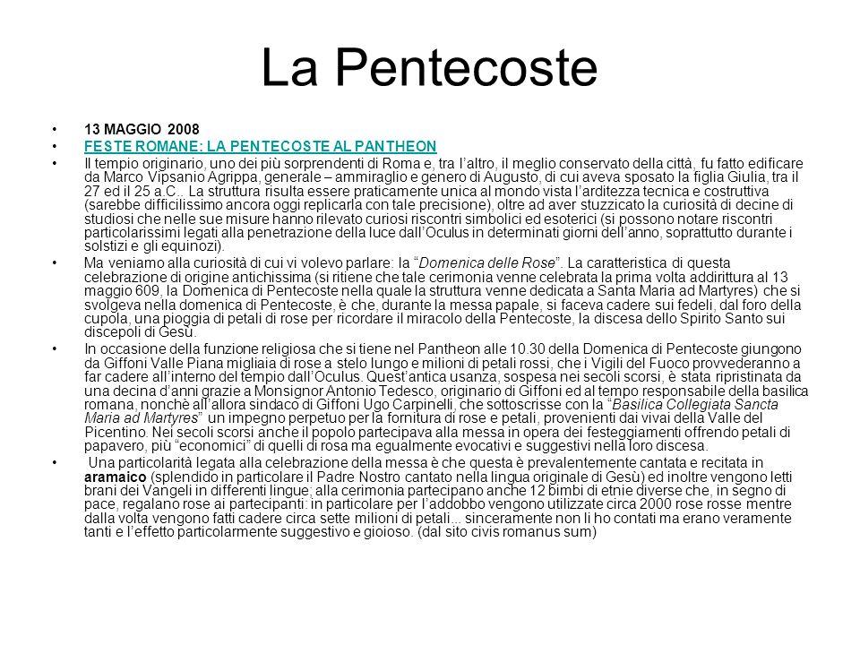 La Pentecoste 13 MAGGIO 2008 FESTE ROMANE: LA PENTECOSTE AL PANTHEON