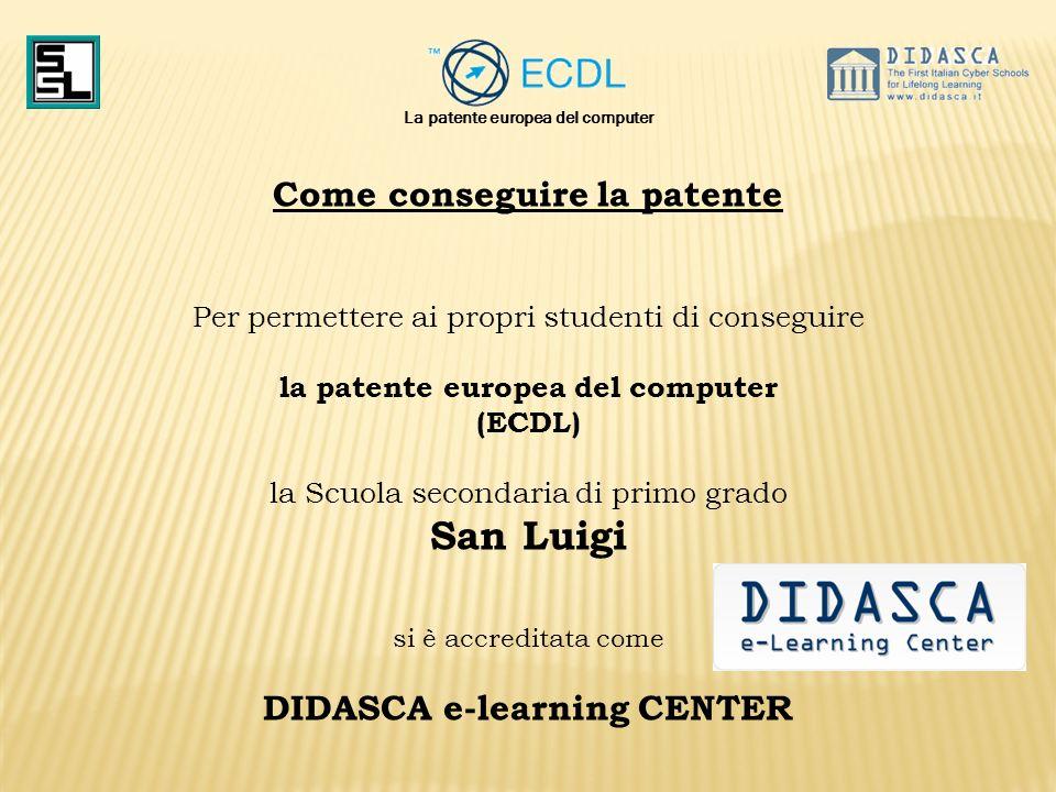 San Luigi Come conseguire la patente DIDASCA e-learning CENTER