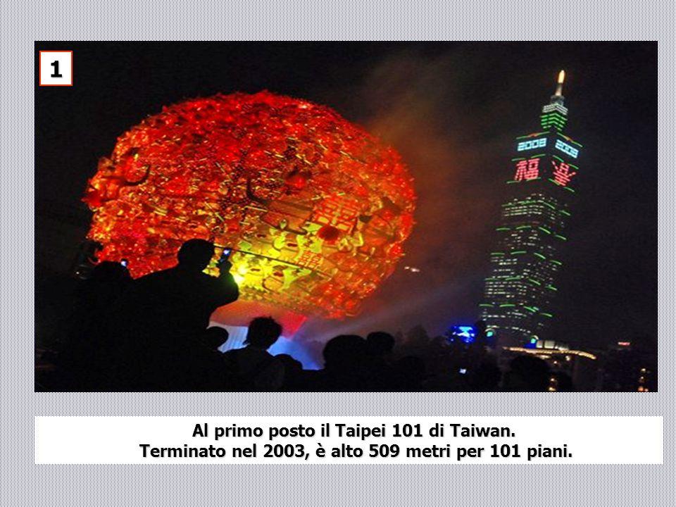 1 Al primo posto il Taipei 101 di Taiwan.