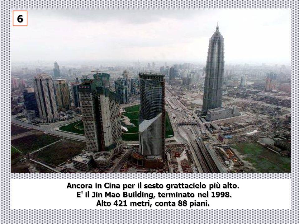 6 Ancora in Cina per il sesto grattacielo più alto.