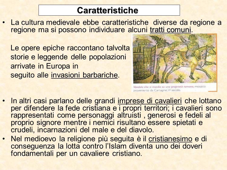 Caratteristiche La cultura medievale ebbe caratteristiche diverse da regione a regione ma si possono individuare alcuni tratti comuni.