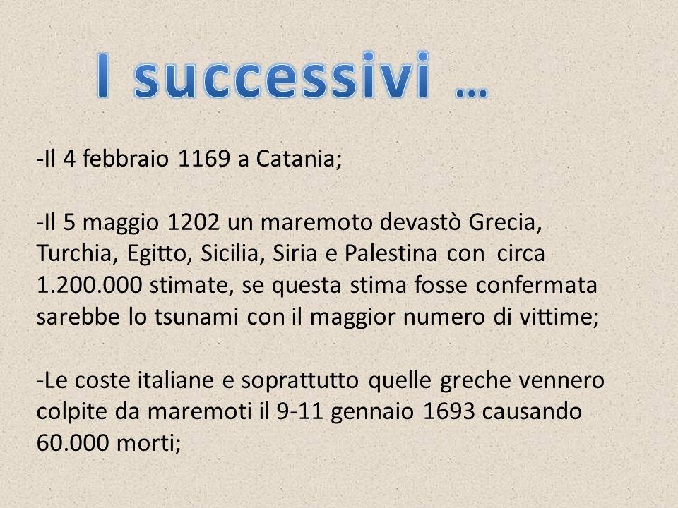 I successivi … -Il 4 febbraio 1169 a Catania;