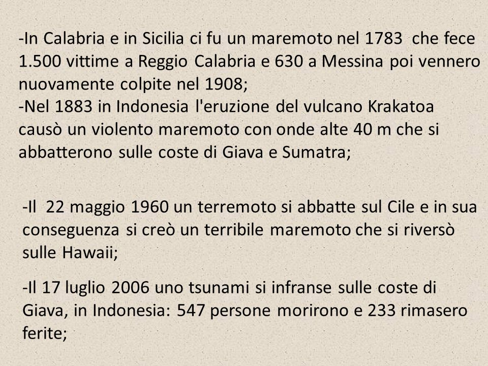 -In Calabria e in Sicilia ci fu un maremoto nel 1783 che fece 1