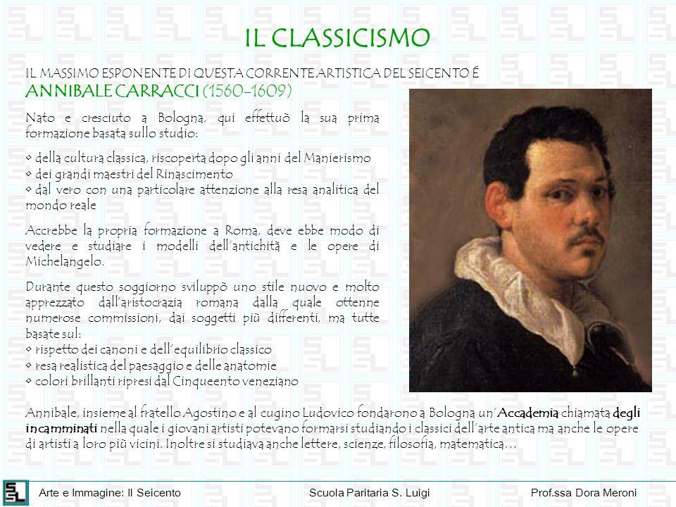 IL CLASSICISMO ANNIBALE CARRACCI (1560-1609)