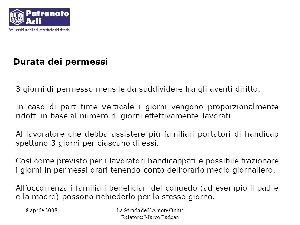 Durata dei permessi 3 giorni di permesso mensile da suddividere fra gli aventi diritto.
