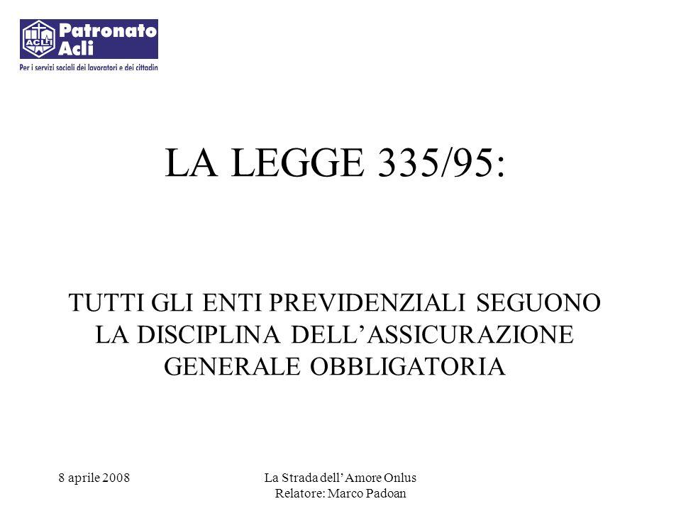 LA LEGGE 335/95: TUTTI GLI ENTI PREVIDENZIALI SEGUONO LA DISCIPLINA DELL'ASSICURAZIONE GENERALE OBBLIGATORIA