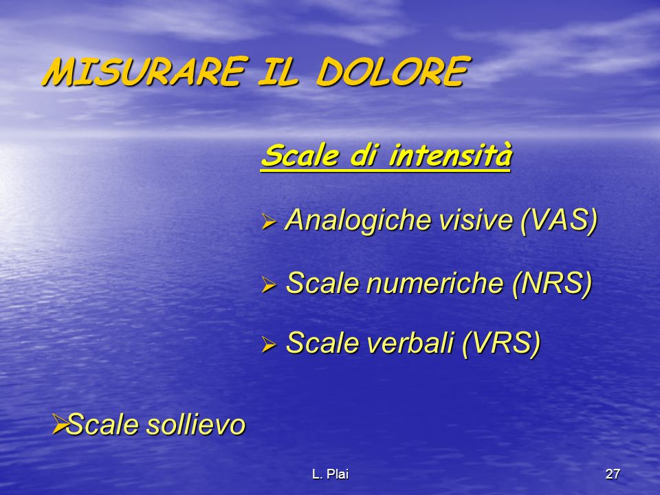 MISURARE IL DOLORE Scale di intensità Analogiche visive (VAS)