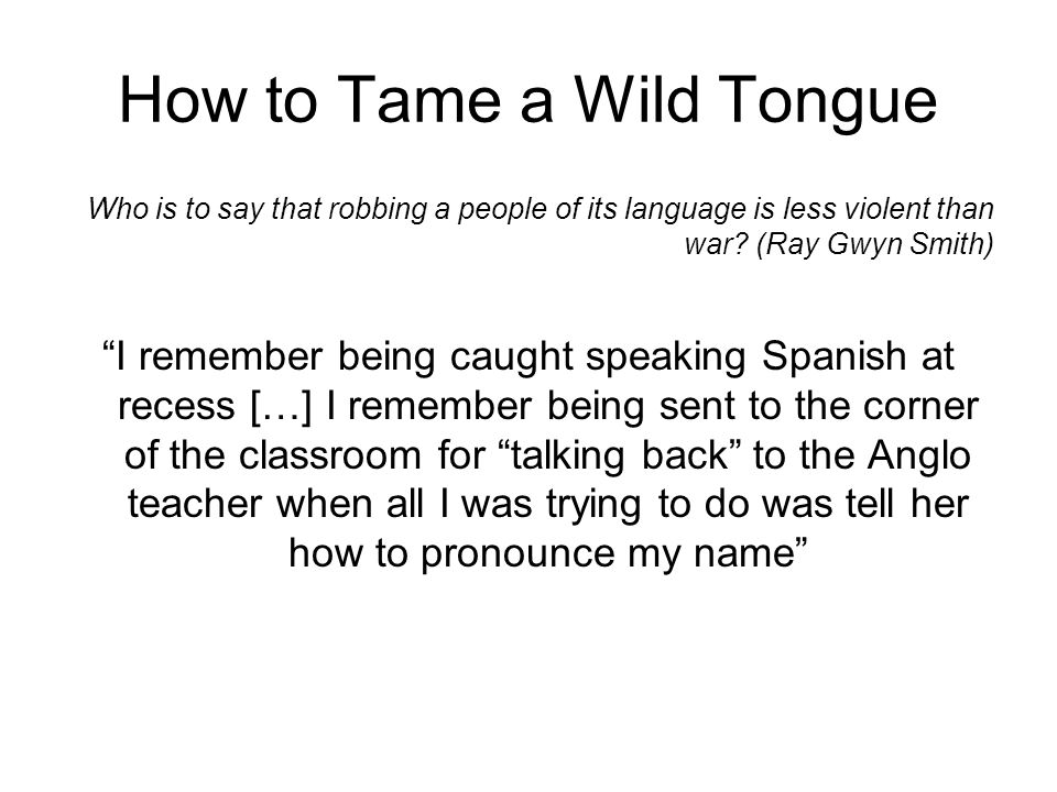 How to Tame a Wild Tongue