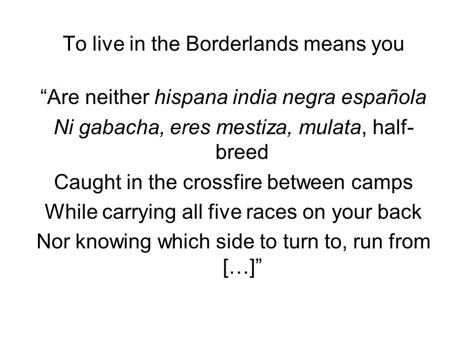 To live in the Borderlands means you