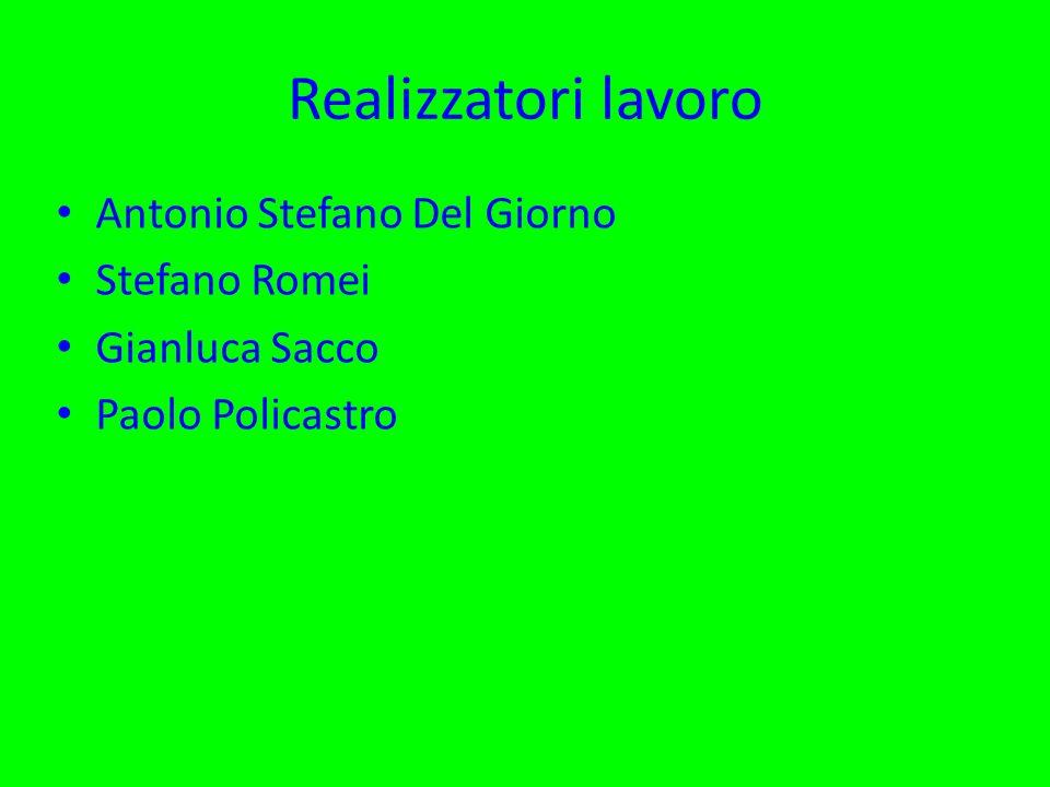 Realizzatori lavoro Antonio Stefano Del Giorno Stefano Romei