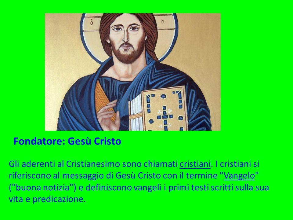 Fondatore: Gesù Cristo