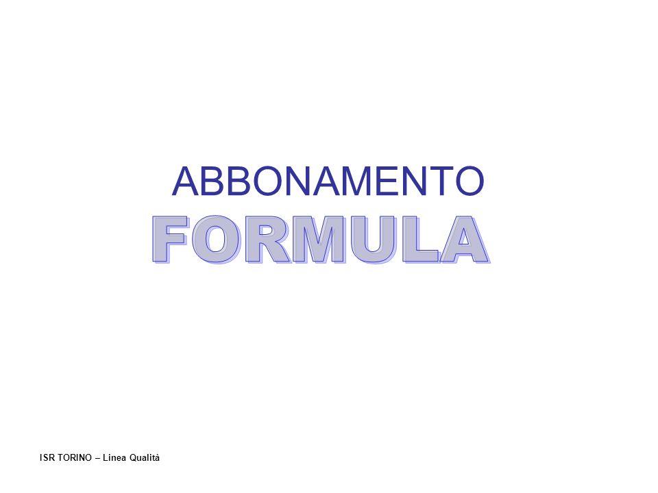 ABBONAMENTO FORMULA ISR TORINO – Linea Qualità