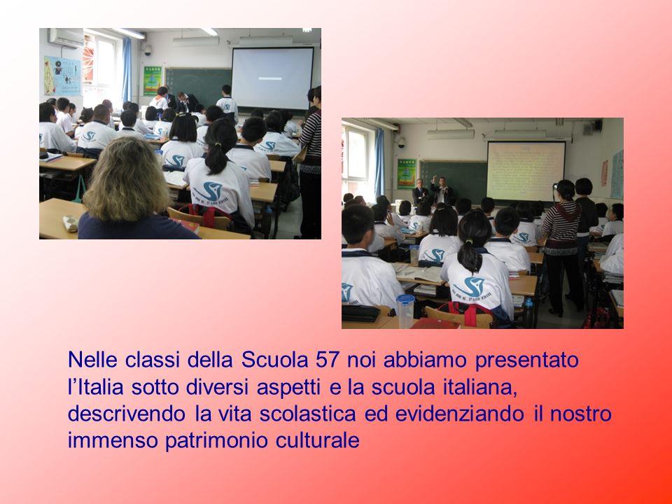 Nelle classi della Scuola 57 noi abbiamo presentato l'Italia sotto diversi aspetti e la scuola italiana, descrivendo la vita scolastica ed evidenziando il nostro immenso patrimonio culturale
