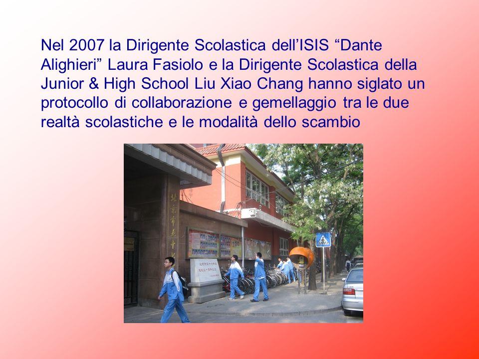 Nel 2007 la Dirigente Scolastica dell'ISIS Dante Alighieri Laura Fasiolo e la Dirigente Scolastica della Junior & High School Liu Xiao Chang hanno siglato un protocollo di collaborazione e gemellaggio tra le due realtà scolastiche e le modalità dello scambio