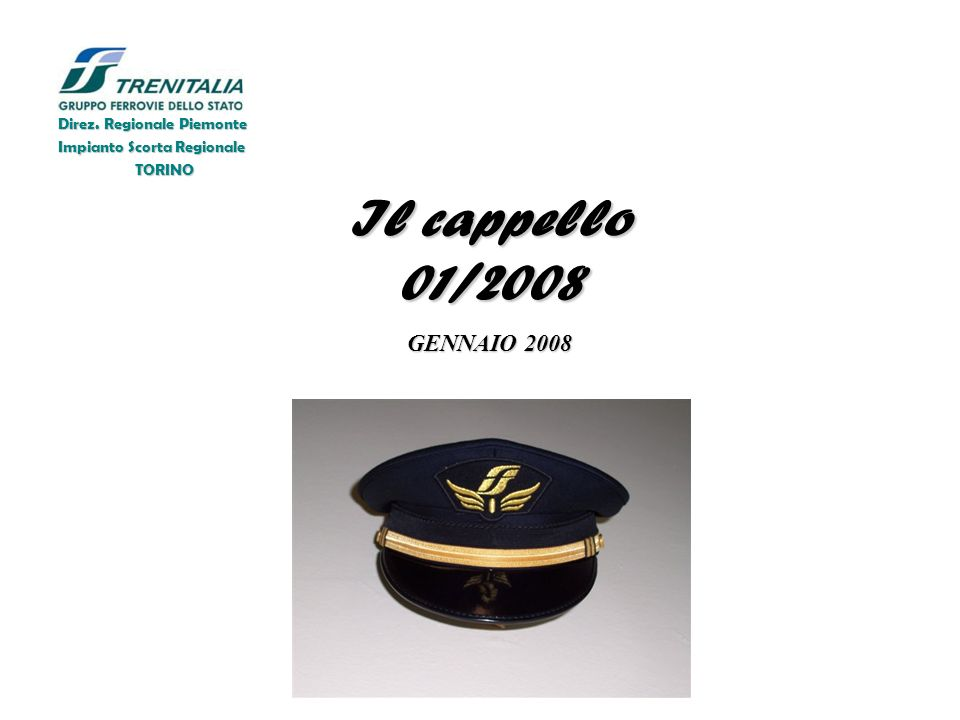 Il cappello 01/2008 GENNAIO 2008 Direz. Regionale Piemonte