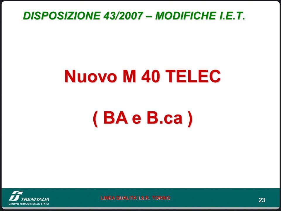 DISPOSIZIONE 43/2007 – MODIFICHE I.E.T.