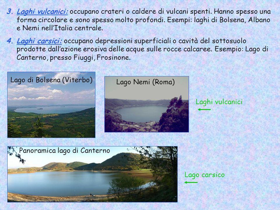 Laghi vulcanici: occupano crateri o caldere di vulcani spenti