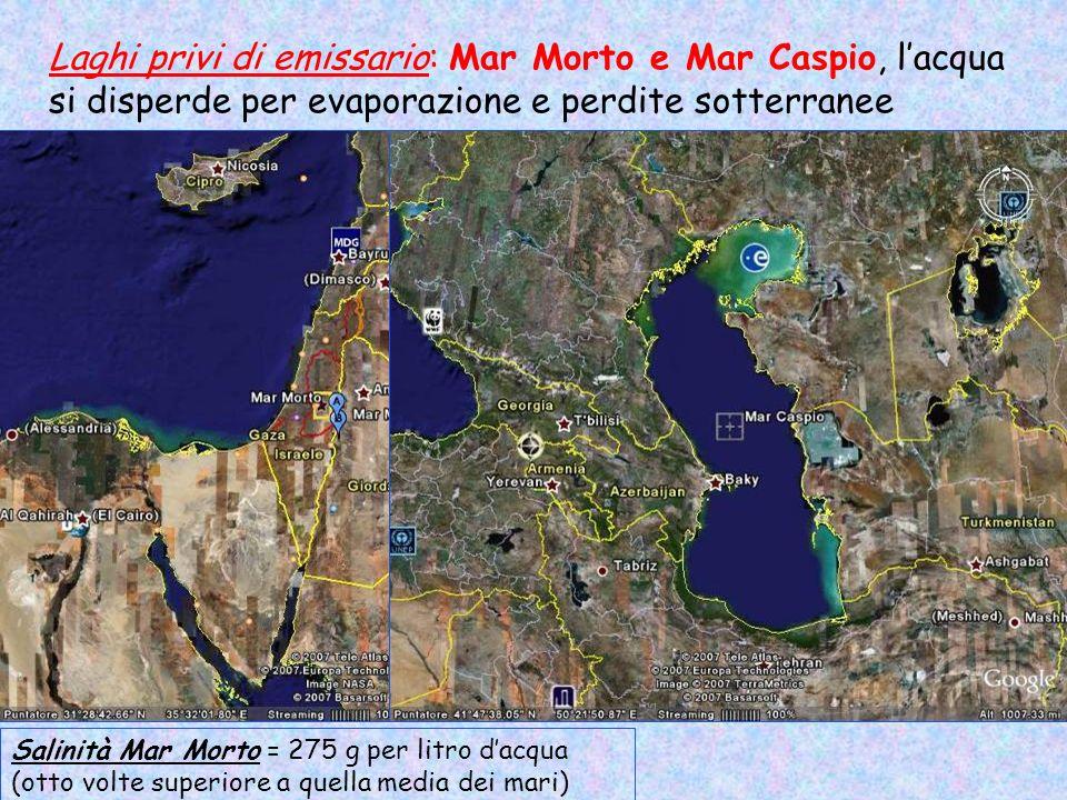 Laghi privi di emissario: Mar Morto e Mar Caspio, l'acqua si disperde per evaporazione e perdite sotterranee