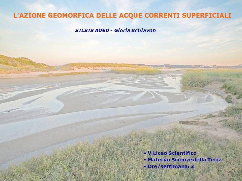 L'AZIONE GEOMORFICA DELLE ACQUE CORRENTI SUPERFICIALI