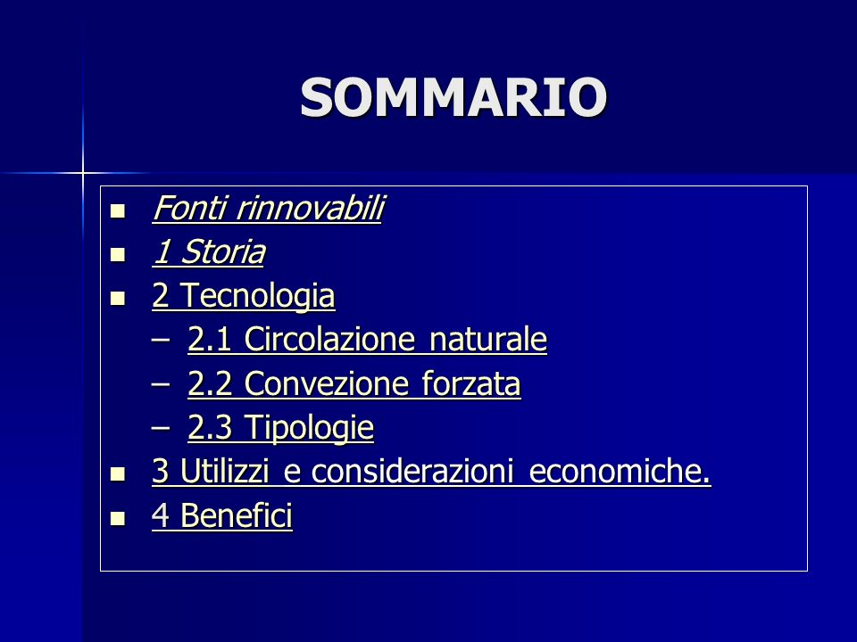 SOMMARIO Fonti rinnovabili 1 Storia 2 Tecnologia