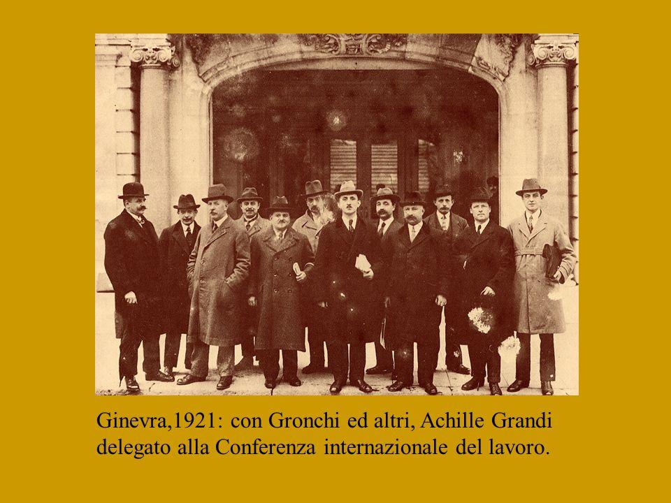 Ginevra,1921: con Gronchi ed altri, Achille Grandi delegato alla Conferenza internazionale del lavoro.