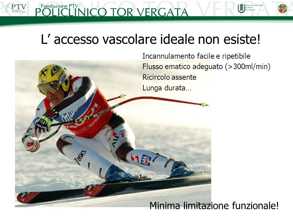 L' accesso vascolare ideale non esiste!