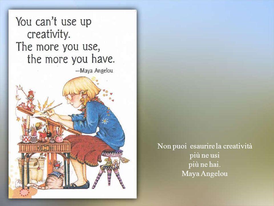 Non puoi esaurire la creatività