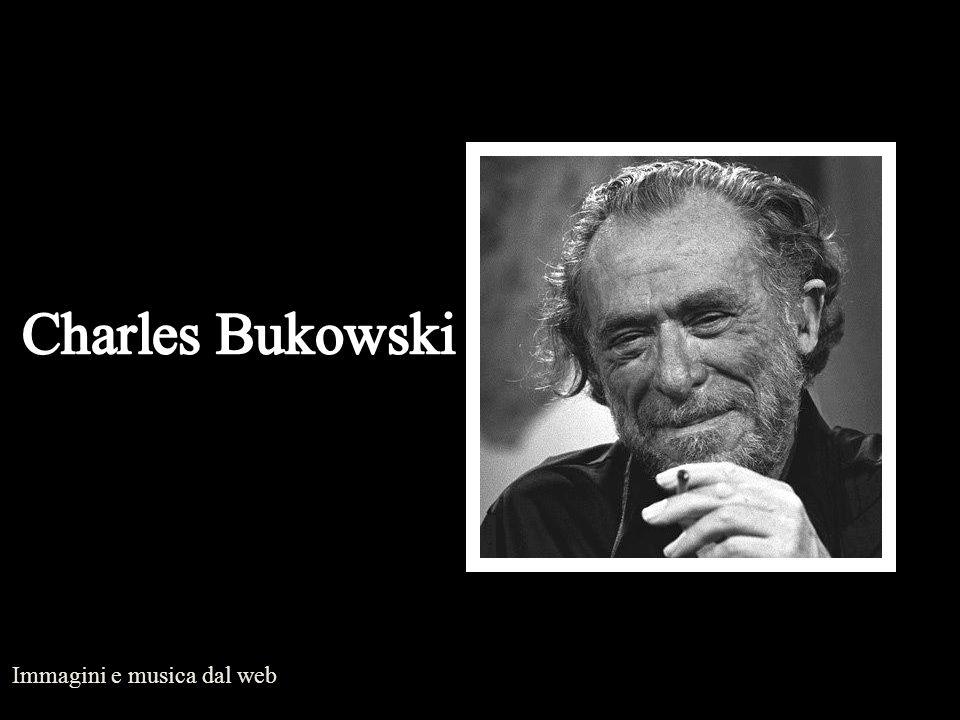 Charles Bukowski Immagini e musica dal web