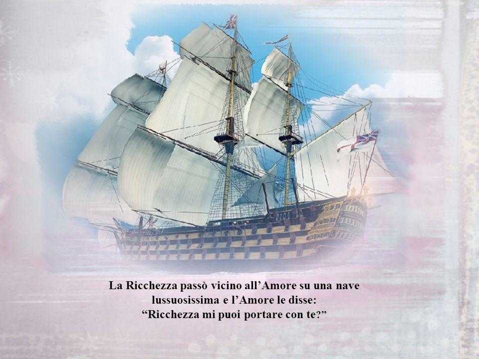 La Ricchezza passò vicino all'Amore su una nave