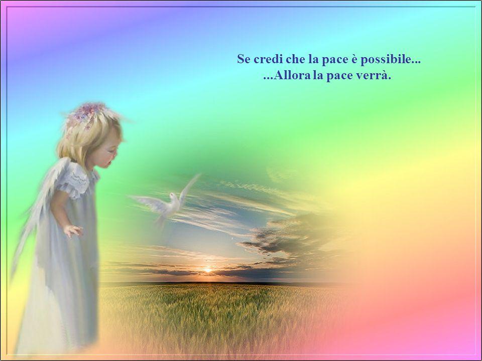 Se credi che la pace è possibile...