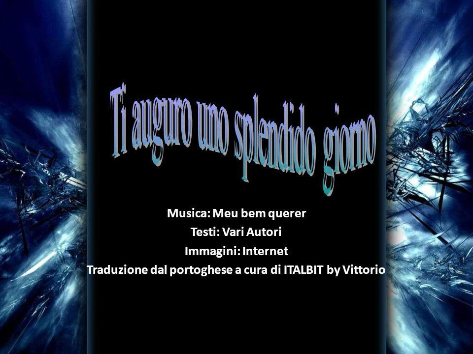 Traduzione dal portoghese a cura di ITALBIT by Vittorio