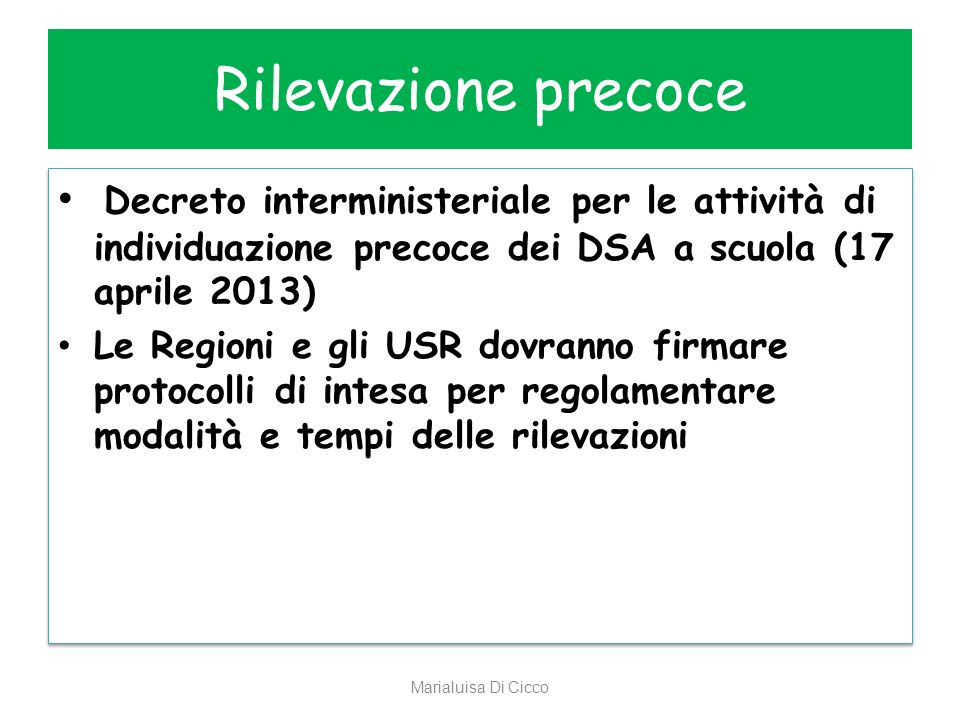 Rilevazione precoce Decreto interministeriale per le attività di individuazione precoce dei DSA a scuola (17 aprile 2013)