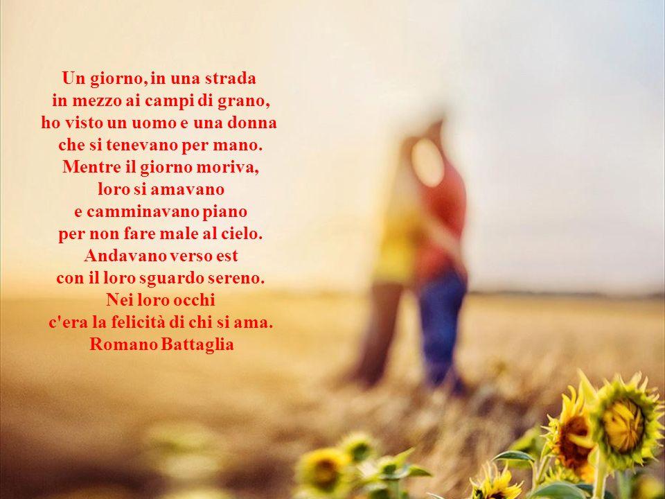 Un giorno, in una strada in mezzo ai campi di grano, ho visto un uomo e una donna che si tenevano per mano.